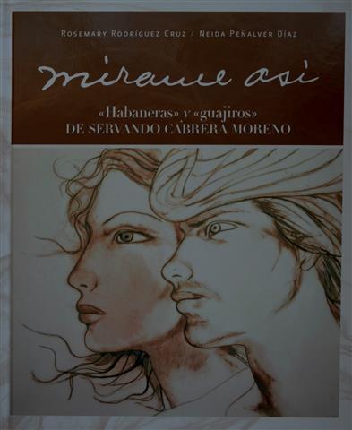 """Mírame Así. """"Habaneras"""" y """"guajiros"""" de Servando Cabrera Moreno"""