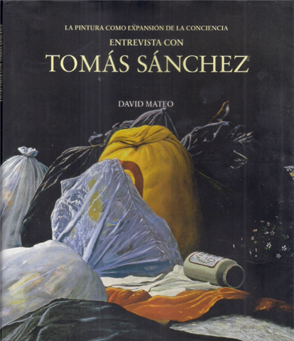 Painting as Expansion of the Conscience. Interview with Tomás Sánchez