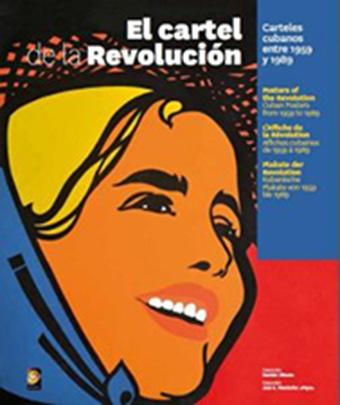 El cartel de la Revolución. Carteles cubanos entre 1959 y 1989