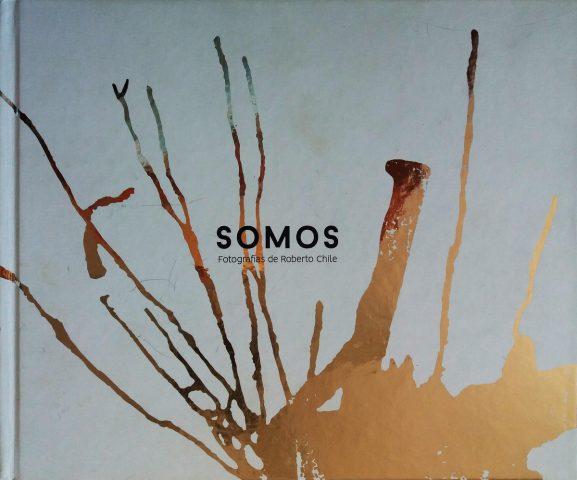 SOMOS. Fotografías de Roberto Chile