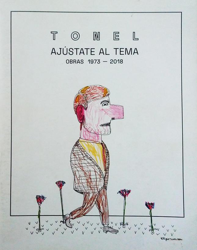 Tonel. Ajústate al tema. Obras 1973-2018