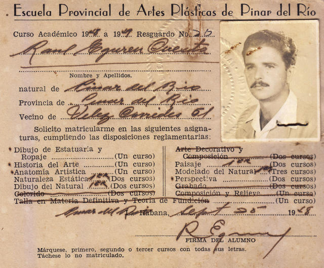 """Raúl Eguren, actor con el tiempo, se formó primero como pintor en su natal Pinar del Río. Suyas quedan todavía pinturas y, por supuesto, la siguiente boleta de inscripción con vistas al curso 1948-1949 en la Escuela Provincial de Artes Plásticas. Ya para ese entonces la Escuela había obtenido """"la tan anhelada certificación ministerial"""", el """"reconocimiento oficial por medio del Decreto No. 2004, con fecha 18 de junio [de 1948]""""."""