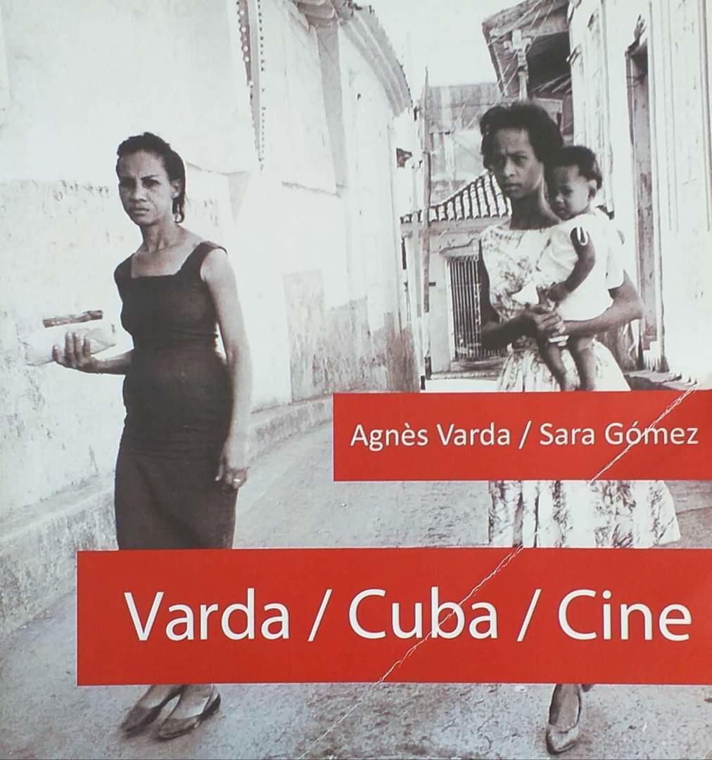 Agnès Varda / Sara Gómez. Vardas / Cuba / Cine